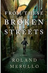 From These Broken Streets: A Novel Kindle Edition