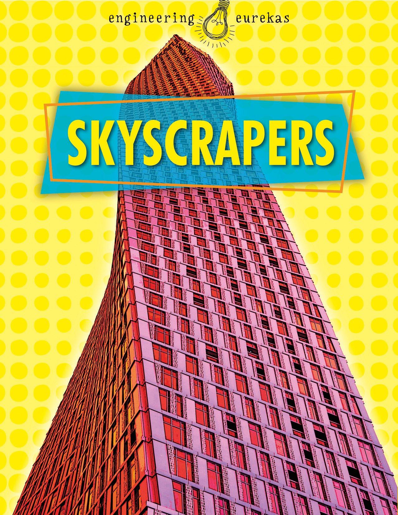 Skyscrapers (Engineering Eurekas)