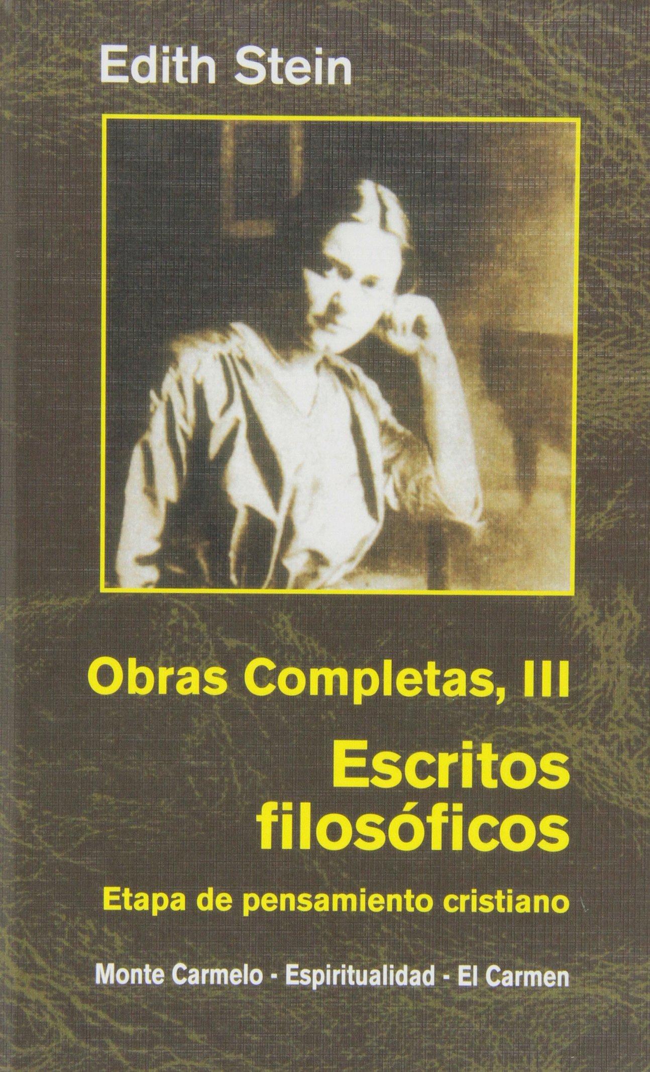 Obras Completas III: Escritos filosóficos. Etapa de pensamiento cristiano Maestros Espirituales Cristianos: Amazon.es: EDITH STEIN, Constantino Ruiz-Garrido ...