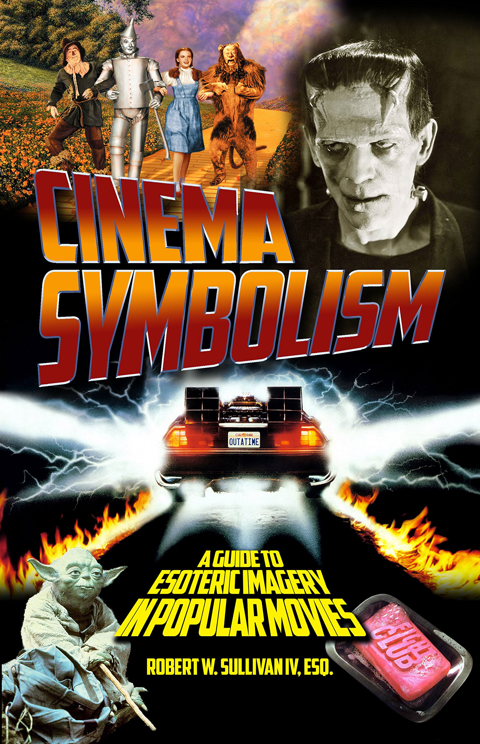 Cinema Symbolism Robert W Sullivan Iv 9781939954374 Amazon