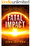 Fatal Impact : Out of the Ashes: A Collection of Post Apocalyptic EMP Survival Thriller Novels