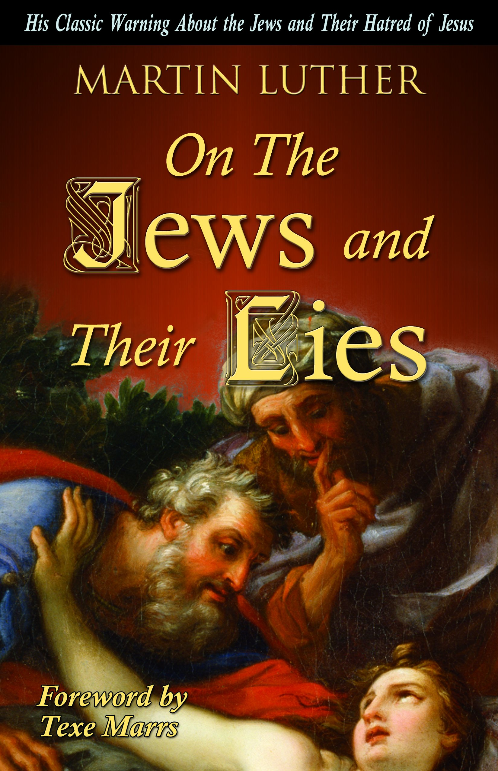 Download On the Jews and Their Lies His Classic Warning about the Jews and Their Hatred of Jesus pdf