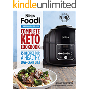Ninja Foodi Pressure Cooker: Complete Keto Cookbook 75 Recipes for a Healthy, Low Carb Diet