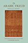 The Arabic Freud: Psychoanalysis and Islam in Modern Egypt