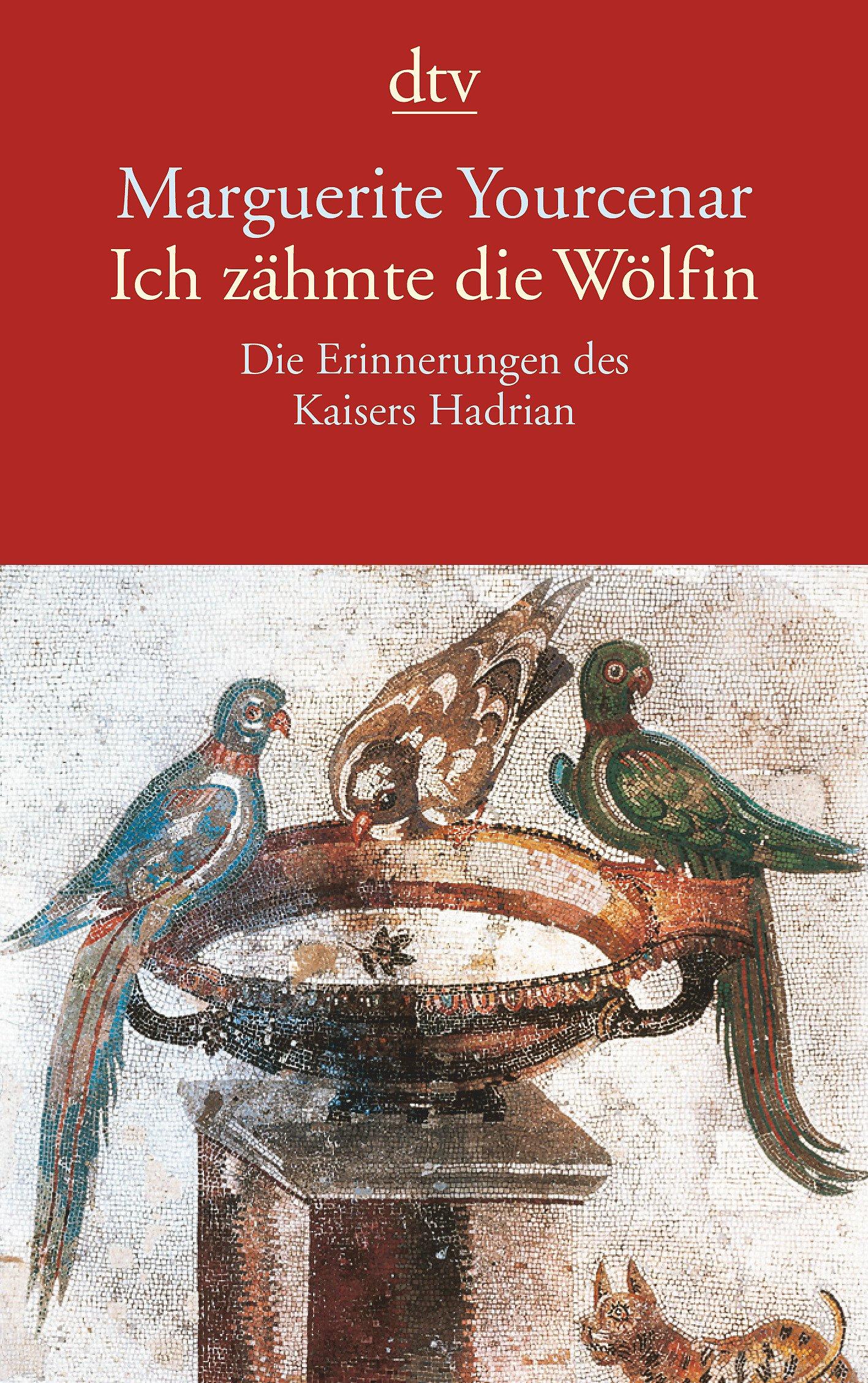 Ich zähmte die Wölfin Taschenbuch – 1. Oktober 1998 Marguerite Yourcenar Fritz Jaffé Dtv 3423124768