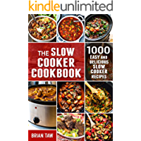 The Slow Cooker Cookbook: 1000 Easy and Delicious Slow Cooker Recipes (English Edition)