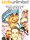 Quotes: 101+ Greatest Quotes on Happiness, Success and Motivation from famous people around the world: Greatest and most powerful quotes ever used by leaders ... from the famous people ever lived Book 1)