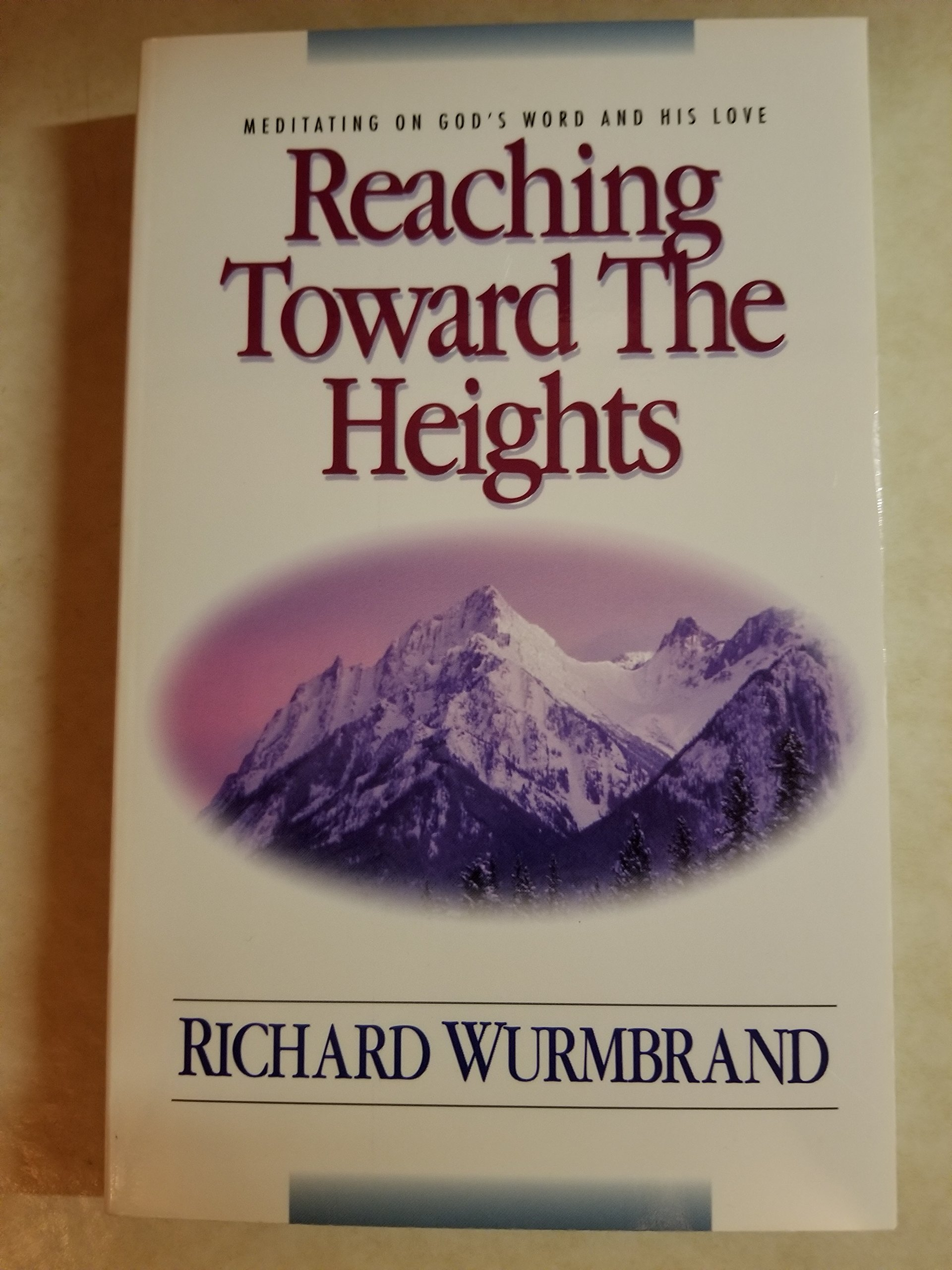 Reaching Toward the Heights: Richard Wurmbrand: 9780310354710: Amazon.com:  Books