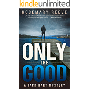 Only the Good: A Jack Hart Mystery (Jack Hart Mysteries Book 3)