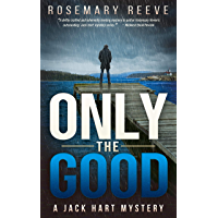 Only the Good: A Jack Hart Mystery (Jack Hart Mysteries Book 3) (English Edition)