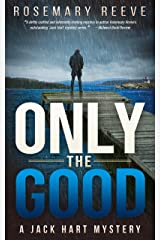 Only the Good: A Jack Hart Mystery (Jack Hart Mysteries Book 3) Kindle Edition