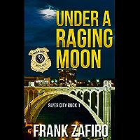 Under a Raging Moon (River City Crime Novel Book 1) (English Edition)