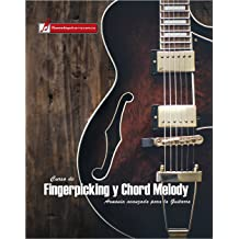 Curso de Fingerpicking y Chord melody: Armonía avanzada para la guitarra (Spanish Edition) Apr 30, 2018