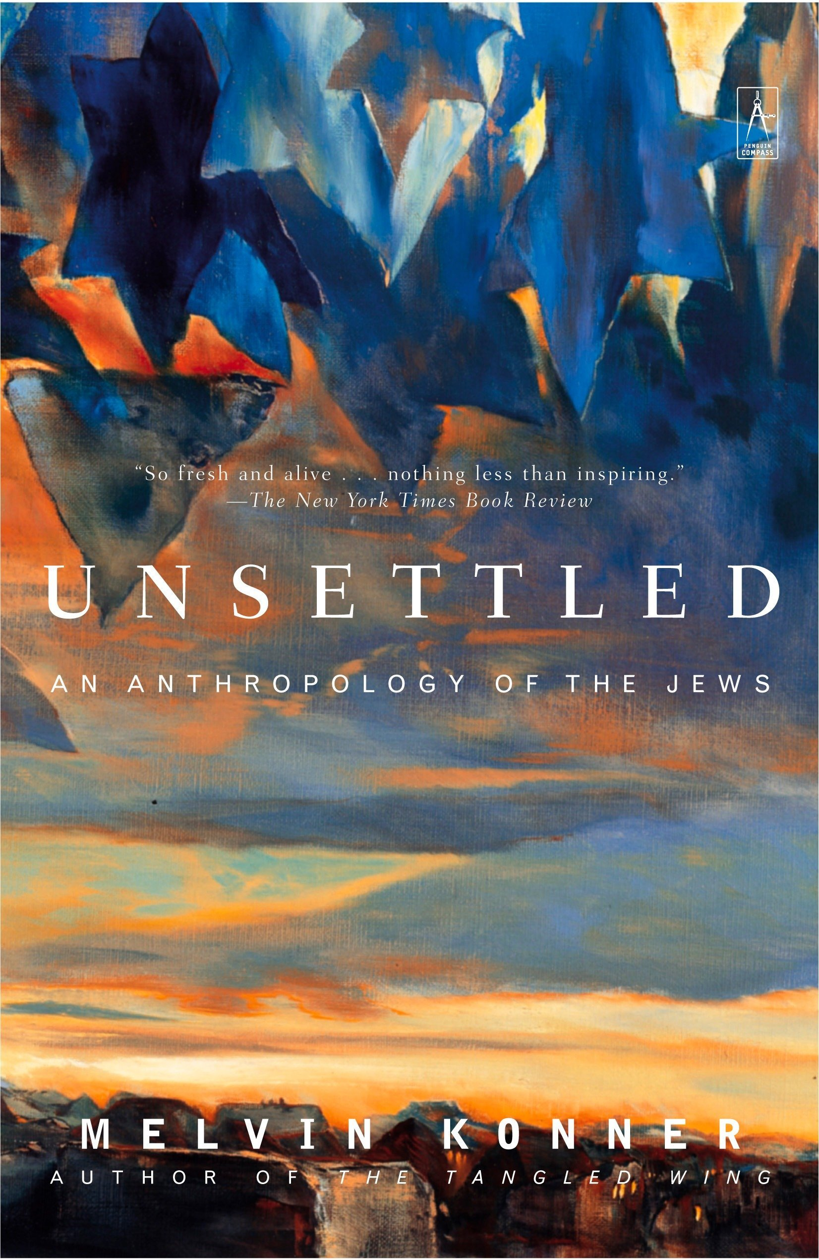Unsettled: An Anthropology of the Jews: Melvin Konner: 9780142196328:  Amazon.com: Books