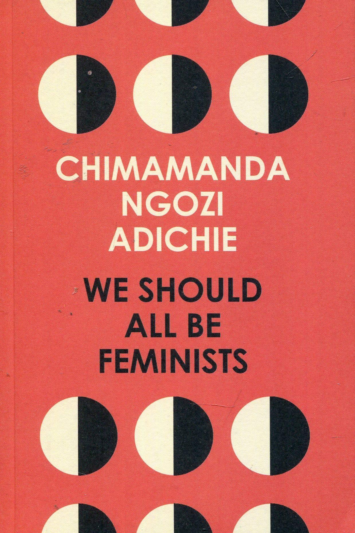 We Should All Be Feminists – di Ngozi Adichie, Chimamanda