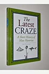 The Latest Craze: A Short History of Mass Hysterias Hardcover