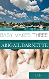 Baby Makes Three: Ian's Story (By The Numbers Book 3)