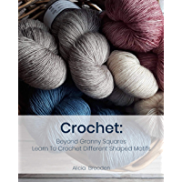 Crochet: Beyond Granny Squares Learn To Crochet Different Shaped Motifs (English Edition)