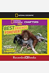 Best Friends Forever and More True Stories of Animal Friendships: National Geographic Kids Chapters Audible Audiobook