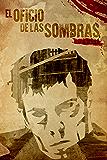 EL OFICIO DE LAS SOMBRAS (Las crónicas sobrenaturales del Gabinete 1906)