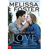 Surrender My Love: Cole Braden (Love in Bloom: The Bradens at Peaceful Harbor Book 2)