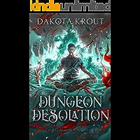 Dungeon Desolation (The Divine Dungeon Book 4)