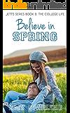 Believe in Spring (Jett Series Book 8)