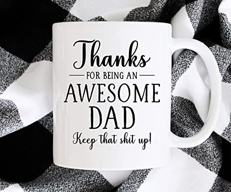 Best Father/'s Day Gifts for Dad Thanks For Being My Dad Funny Coffee Mug