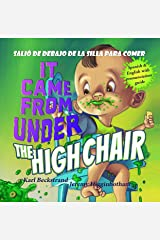 It Came from under the High Chair - Salió de debajo de la silla para comer: A Mystery (in English & Spanish) Kindle Edition