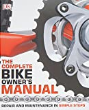 The Complete Bike Owners Manual: Repair and Maintenance in Simple Steps (Dk)