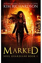 Marked (Soul Guardians Book 1) Kindle Edition