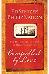 Compelled by Love: The Most Excellent Way to Missional Living Paperback