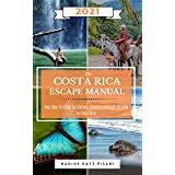 The Costa Rica Escape Manual 2021 (Happier Than A Billionaire Book 8)