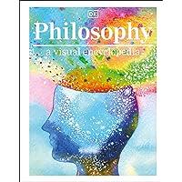 Philosophy A Visual Encyclopedia