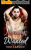 Nanny Wanted (A Bad Boy Romance)