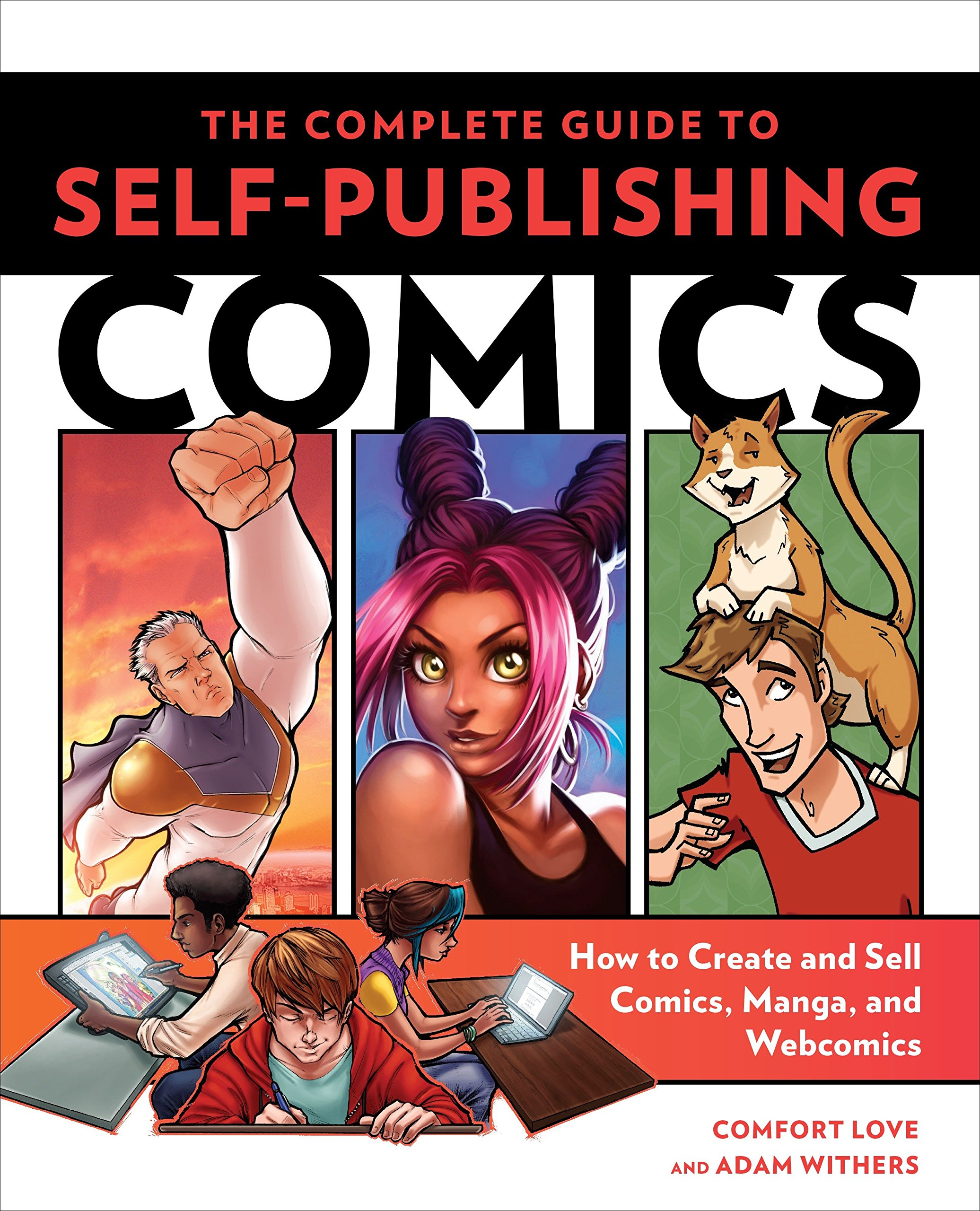 The Complete Guide to Self-Publishing Comics: How  to Create and Sell Comic Books, Manga, and Webcomics by Watson-Guptill Publications