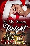 Be My Santa Tonight (Crooked Halo Christmas Chronicles Book 1)
