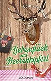 Liebesglück und Beerenkipferl: Roman