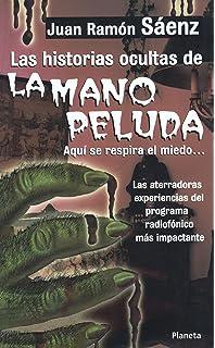 Las Historias Ocultas de La Mano Peluda (Spanish Edition)