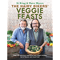 The Hairy Bikers' Veggie Feasts: Over 100 delicious vegetarian and vegan recipes, full of flavour and meat free…