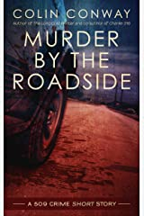 Murder by the Roadside: a 509 Crime short Story (The 509 Crime Stories) Kindle Edition
