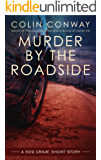 Murder by the Roadside: a 509 Crime short Story (The 509 Crime Stories)