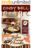 A Bitter Sweet Murder (A Chocolate Centered Cozy Mystery Book 3)