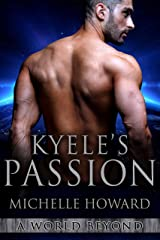 Kyele's Passion: A World Beyond Book 4 Kindle Edition