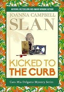 Kicked to the Curb (Cara Mia Delgatto Mystery Series Book 2)