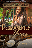 Permanently Yours (Northwood Book 5)