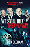 We Still Kill the Old Way: The Official Novelisation from the Film