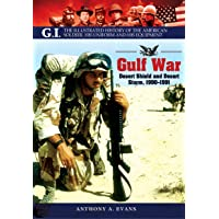 Image for The Gulf War: Desert Shield and Desert Storm, 1990–1991 (G.I. The Illustrated History of the American Solder, his Uniform and his Equipment)