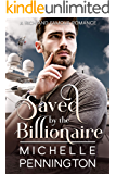 Saved by the Billionaire (Rich and Famous Romance Book 3)