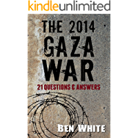 The 2014 Gaza War: 21 Questions & Answers